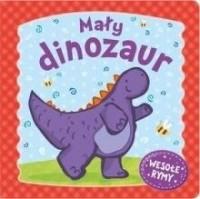 Mały dinozaur. Wesołe rymy - okładka książki