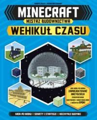 Minecraft. Mistrz budownictwa Wehikuł czasu - okładka książki
