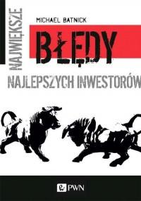 Największe błędy najlepszych inwestorów - okładka książki
