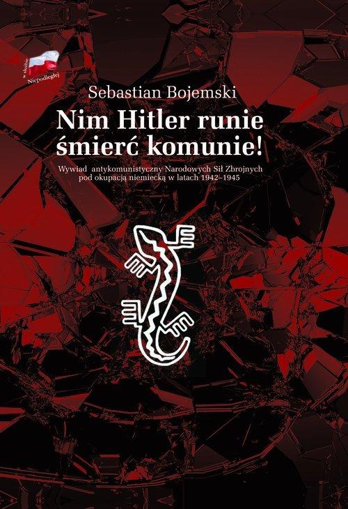 Nim Hitler runie śmierć komunie! - okładka książki