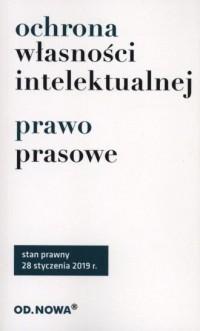 Ochrona Własności Intelektualnej i prawo prasowe 2019 - okładka książki