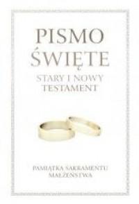 Pismo Święte ST i NT. Pamiątka Sakramentu Małżeństwa - okładka książki