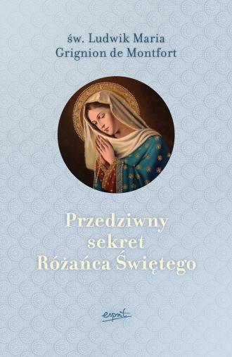Przedziwny sekret Różańca Świętego - okładka książki