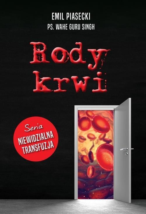 Rody krwi. Niewidzialna transfuzja - okładka książki