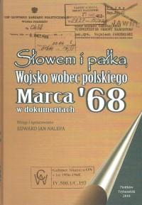 Słowem i pałką. Wojsko wobec polskiego marca 68 w dokumentach - okładka książki