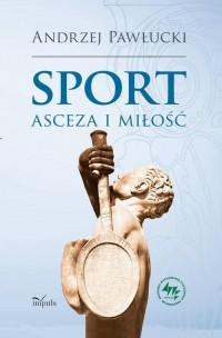 Sport asceza i miłość - okładka książki