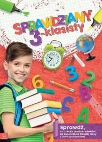 Sprawdziany 3-klasisty Język polski, matematyka. Sprawdź, co dziecko powinno wiedzieć na zakończenie - okładka podręcznika