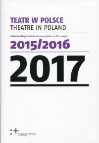 Teatr w Polsce 2017. dokumentacja sezonu 2015/2016 - okładka książki