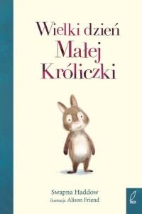 Wielki dzień Małej Króliczki - okładka książki