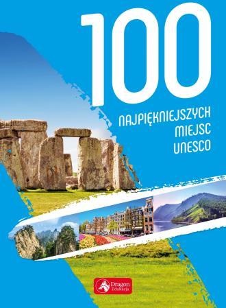 100 najpiękniejszych miejsc UNESCO - okładka książki