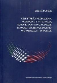 Cele i treści kształcenia w związku z integracją europejską na przykładzie edukacji wczesnoszkolnej we Włoszech i w Polsce - okładka książki