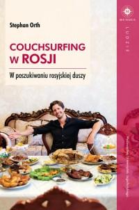 Couchsurfing w Rosji. W poszukiwaniu rosyjskiej duszy. Seria: Ludzie - okładka książki