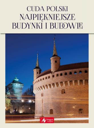 Cuda Polski. Najpiękniejsze budynki - okładka książki