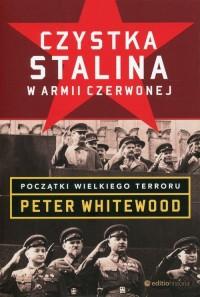Czystka Stalina w Armii Czerwonej. Początki wielkiego terroru - okładka książki