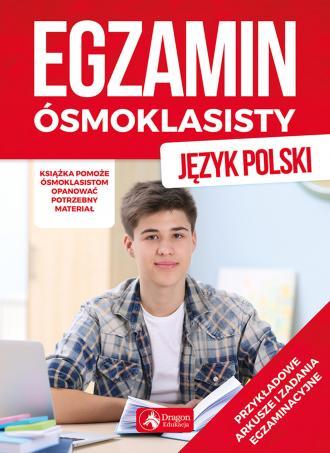 Egzamin ósmoklasisty. Język polski - okładka podręcznika