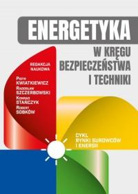 Energetyka w kręgu bezpieczeństwa i techniki - okładka książki