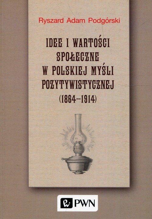 Idee i wartości społeczne w polskiej - okładka książki