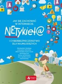 Jak się zachować w Internecie. Netykieta i cyberbezpieczeństwo dla najmłodszych - okładka książki