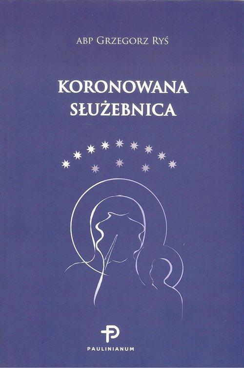 Koronowana Służebnica - okładka książki
