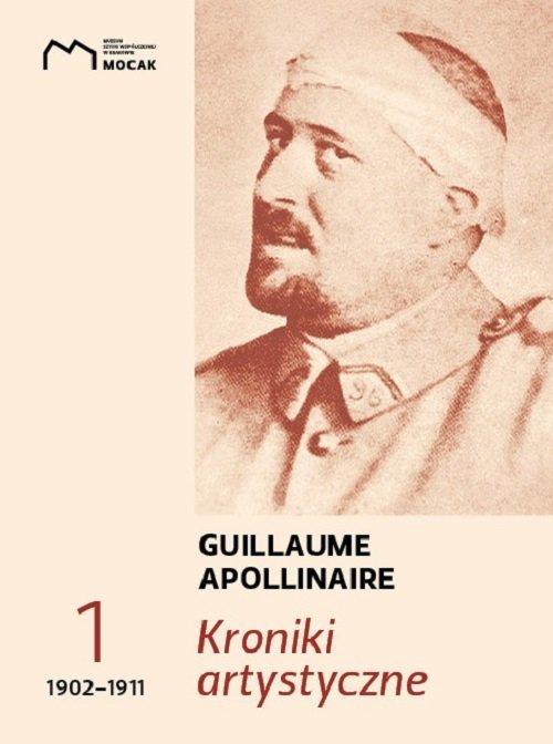Kroniki artystyczne. Tom 1. 1902-1911 - okładka książki