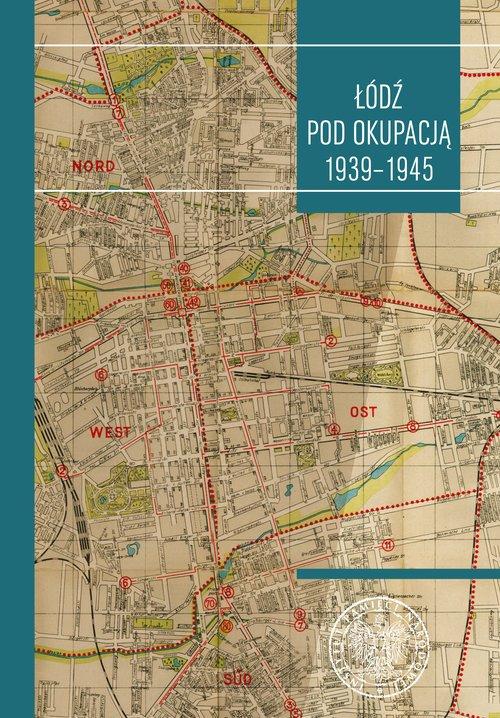 Łódź pod okupacją - okładka książki