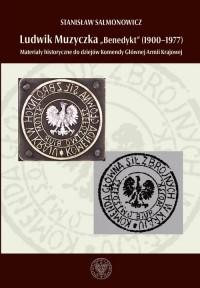Ludwik Muzyczka ps. Benedykt (1900-1977). Materiały historyczne do dziejów Komendy Głównej Armii Krajowej - okładka książki