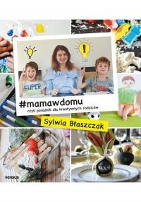 #mamawdomu czyli poradnik dla kreatywnych rodziców - okładka książki