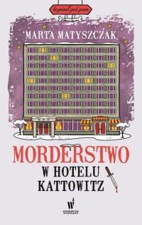 Morderstwo w hotelu Kattowitz - okładka książki