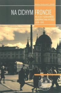 Na cichym froncie. Relacja z działalności konspiracyjnej w Łodzi 1939–1945 - okładka książki