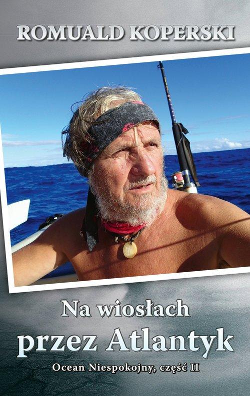 Na wiosłach przez Atlantyk. Ocean - okładka książki