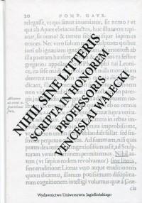 Nihil Sine Litteris Scripta In Honorem Professoris Venceslai Walecki - okładka książki