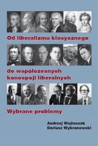 Od liberalizmu klasycznego do współczesnych koncepcji. liberalnych Wybrane problemy - okładka książki