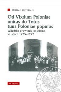 Od Vixdum Poloniae unitas do Totus tuus Polaniae populus - okładka książki