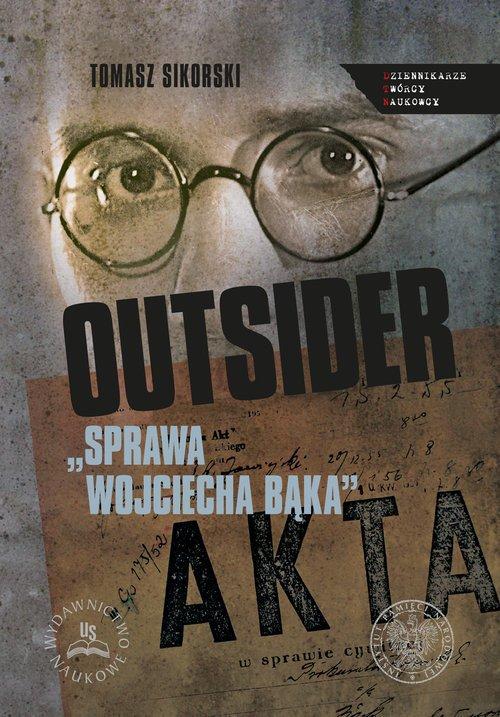 Outsider. Sprawa Wojciecha Bąka. - okładka książki