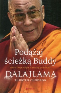 Podążaj ścieżką Buddy. Niech Twoją religią stanie się życzliwość - okładka książki