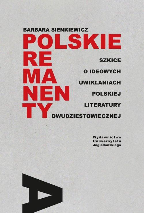 Polskie remanenty. Szkice o ideowych - okładka książki