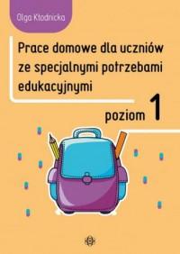 Prace domowe dla uczniów ze specjalnymi potrzebami edukacyjnymi. Poziom 1 - okładka książki