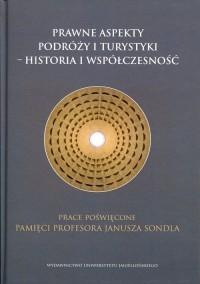 Prawne aspekty podróży i turystyki. Historia i współczesność - okładka książki