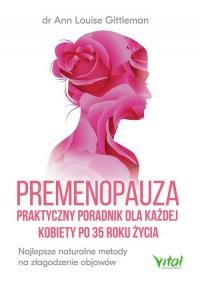 Premenopauza. Praktyczny poradnik dla każdej kobiety po 35 roku życia - okładka książki