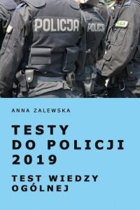 Testy do Policji 2019. Test wiedzy ogólnej - okładka książki