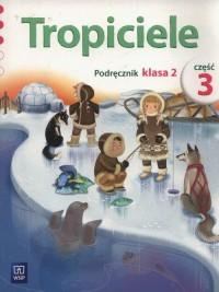 Tropiciele 2. Szkoła podstawowa. Podręcznik cz. 3 - okładka podręcznika