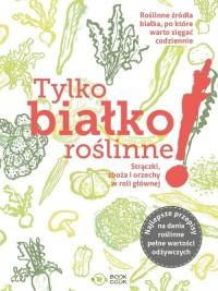 Tylko białko roślinne - okładka książki