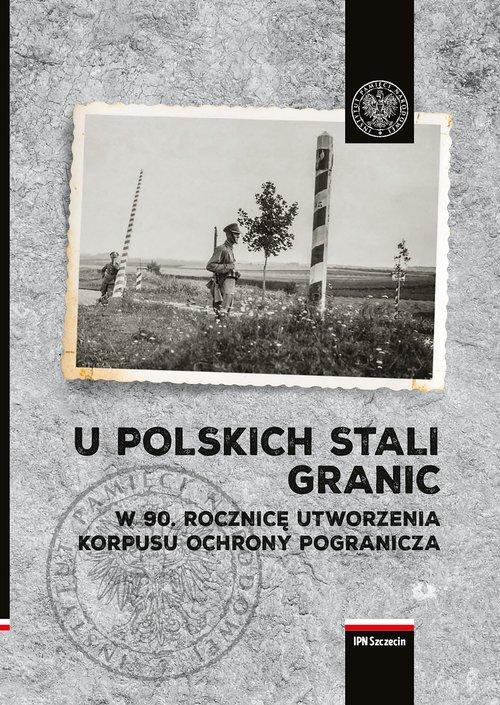 U polskich stali granic. W 90 rocznicę - okładka książki