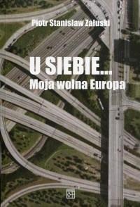 U siebie... Moja wolna Europa - okładka książki