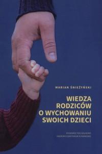 Wiedza rodziców o wychowaniu swoich dzieci - okładka książki