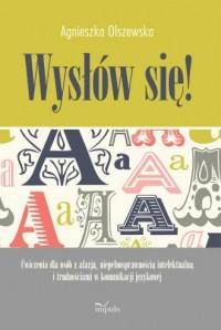 Wysłów się! Ćwiczenia dla osób z afazją, niepełnosprawnością intelektualną i trudnościami w komunikacji językowe - okładka książki