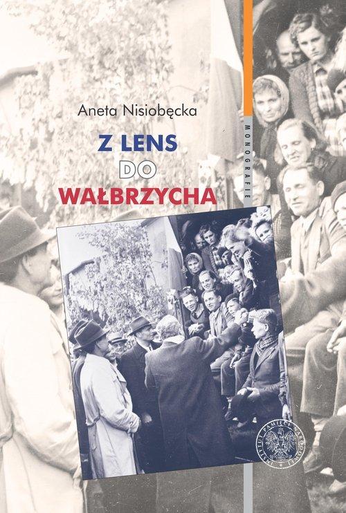 Z Lens do Wałbrzycha. Powrót Polaków - okładka książki