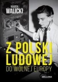 Z Polski Ludowej do Wolnej Europy - okładka książki