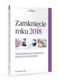 Zamknięcie roku 2018. Sprawozdawczość finansowa małych i średnich firm - okładka książki