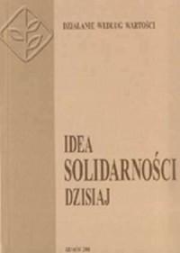okładka książki - Idea solidarności dzisiaj. Działanie